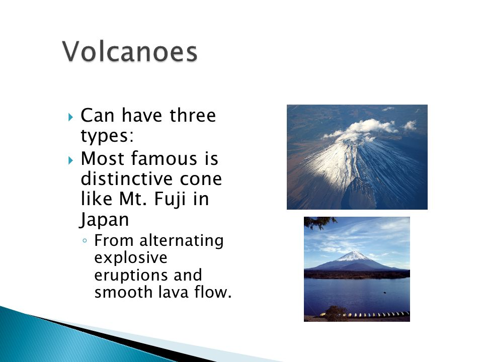 Volcanoes Can have three types: