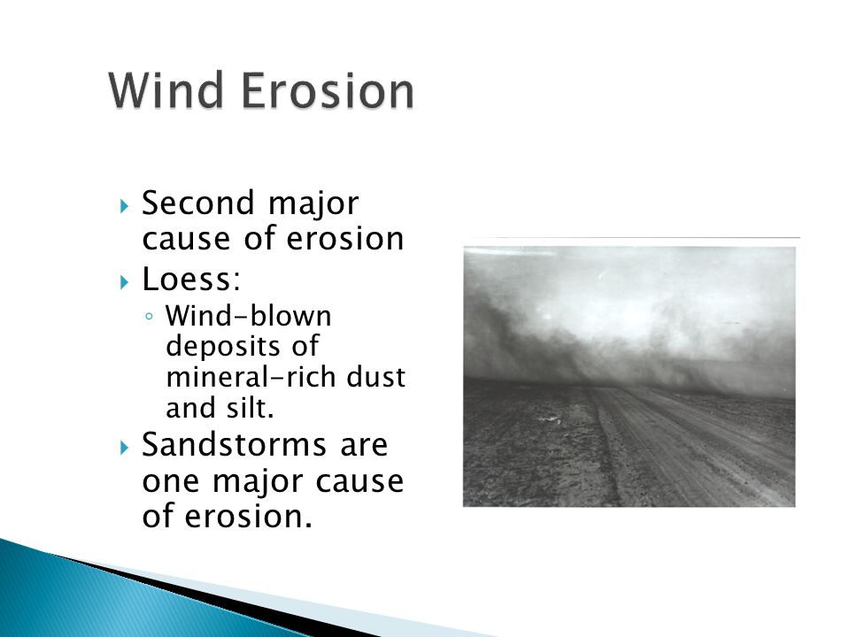 Wind Erosion Second major cause of erosion Loess: