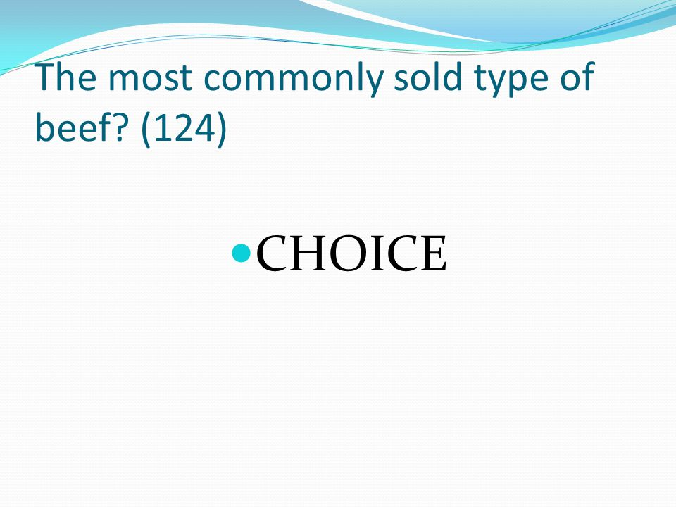 The most commonly sold type of beef (124)