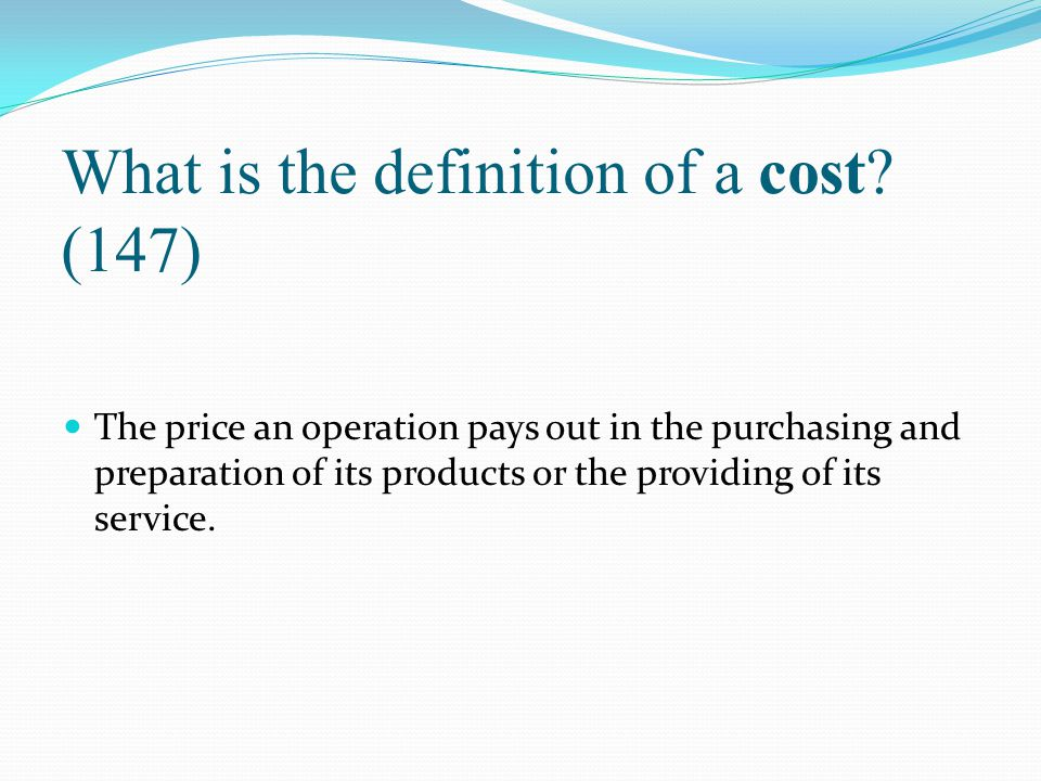 What is the definition of a cost (147)