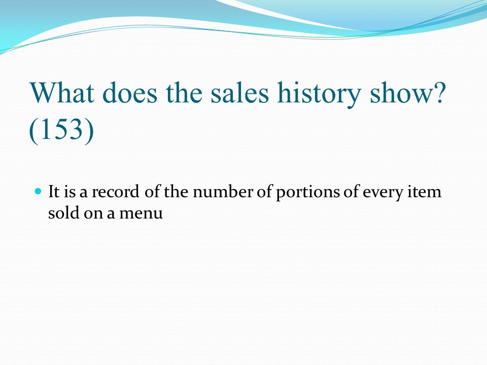 What does the sales history show (153)