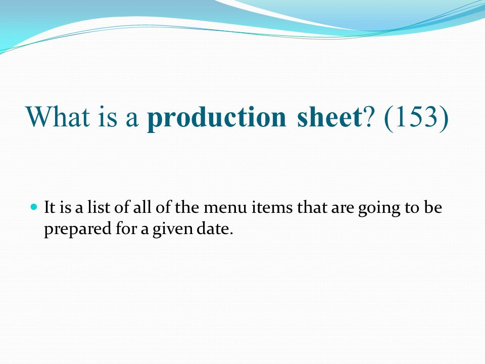 What is a production sheet (153)