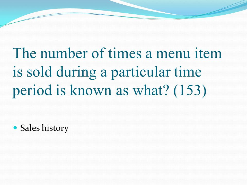 The number of times a menu item is sold during a particular time period is known as what (153)