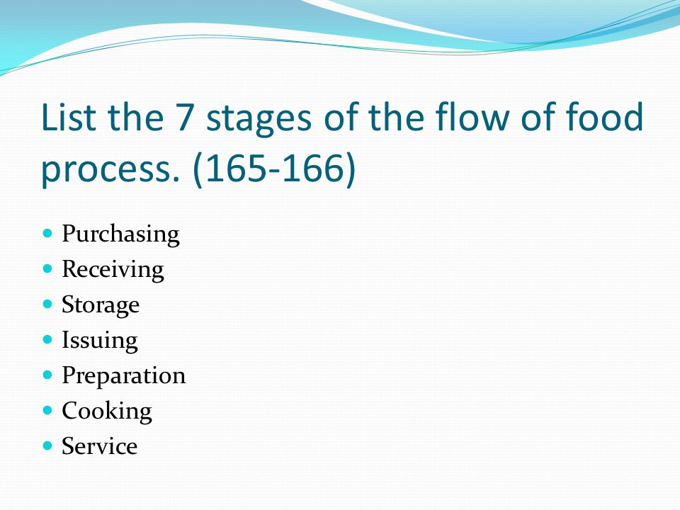 List the 7 stages of the flow of food process. (165-166)