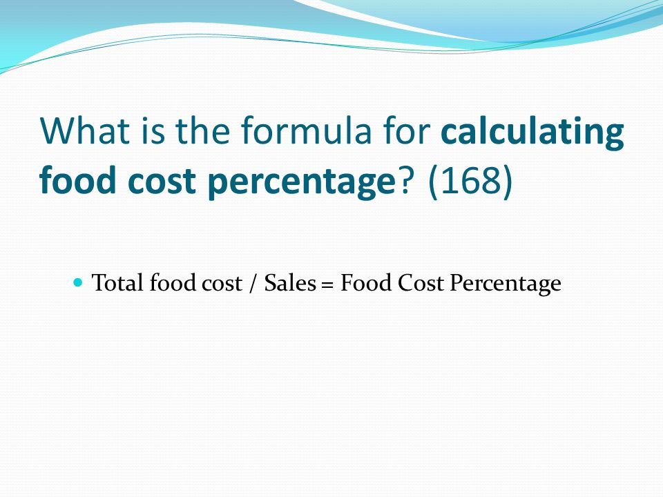 What is the formula for calculating food cost percentage (168)