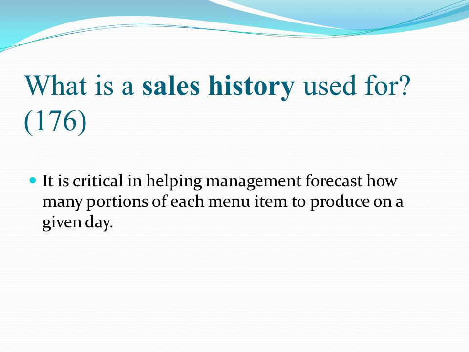 What is a sales history used for (176)