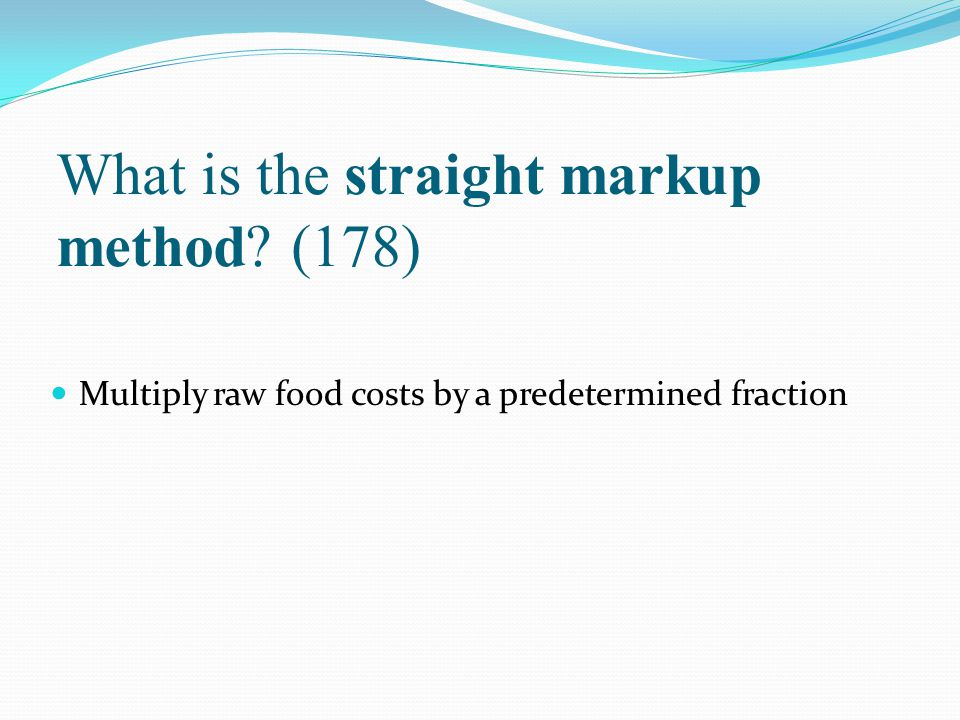 What is the straight markup method (178)