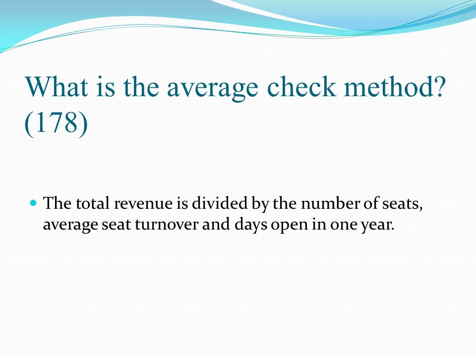 What is the average check method (178)