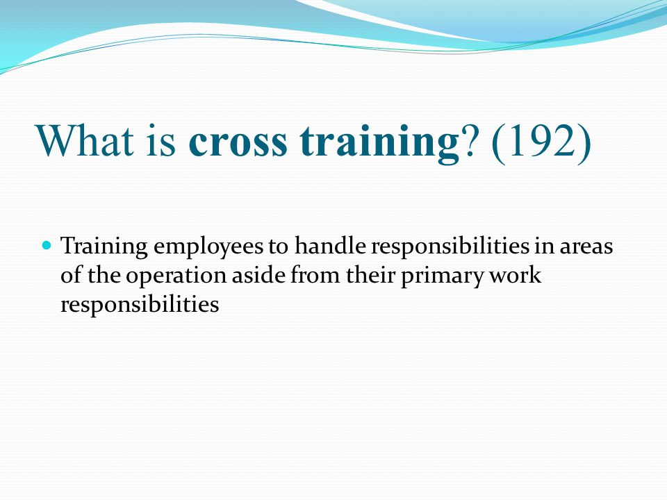 What is cross training (192)