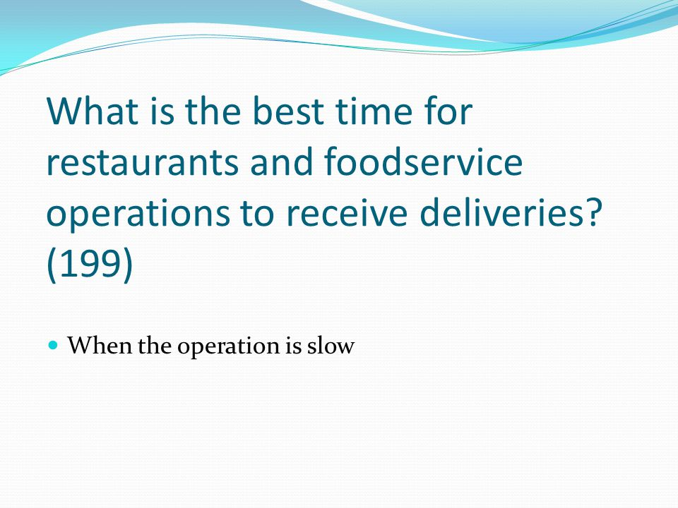 What is the best time for restaurants and foodservice operations to receive deliveries (199)