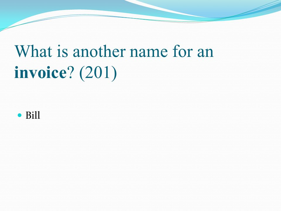 What is another name for an invoice (201)