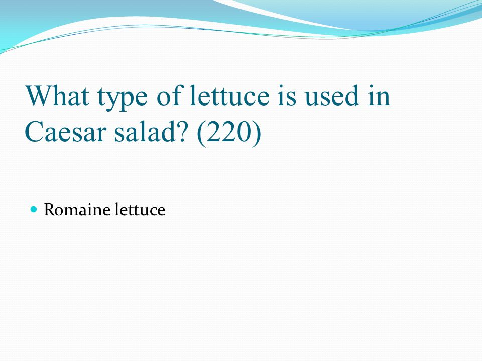 What type of lettuce is used in Caesar salad (220)