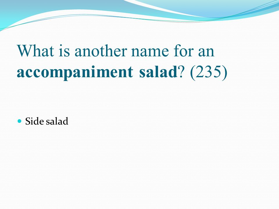What is another name for an accompaniment salad (235)