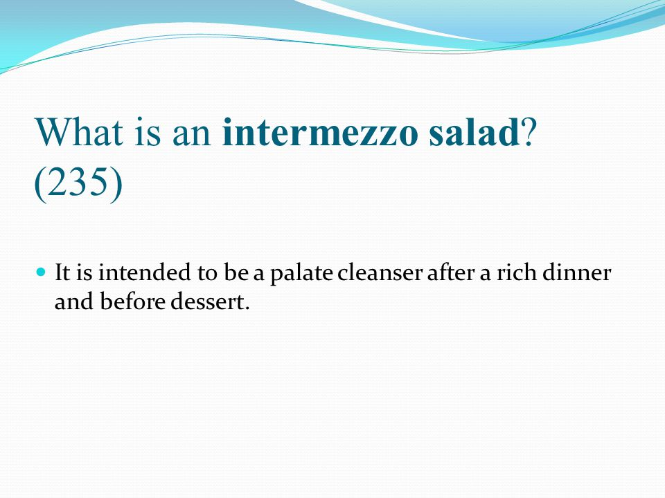 What is an intermezzo salad (235)