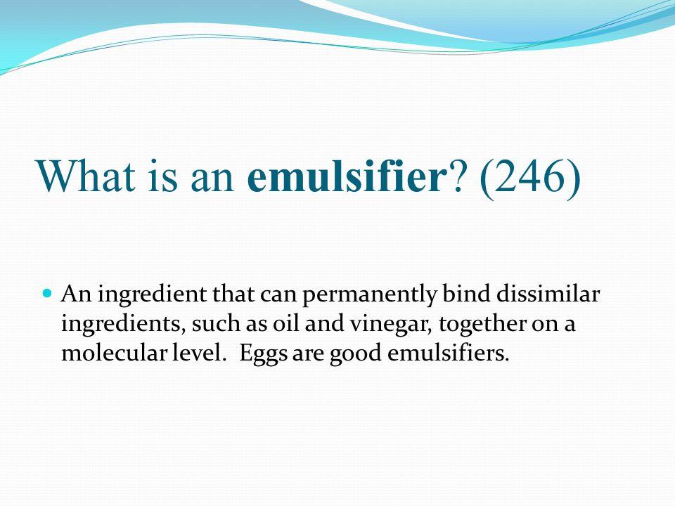 What is an emulsifier (246)