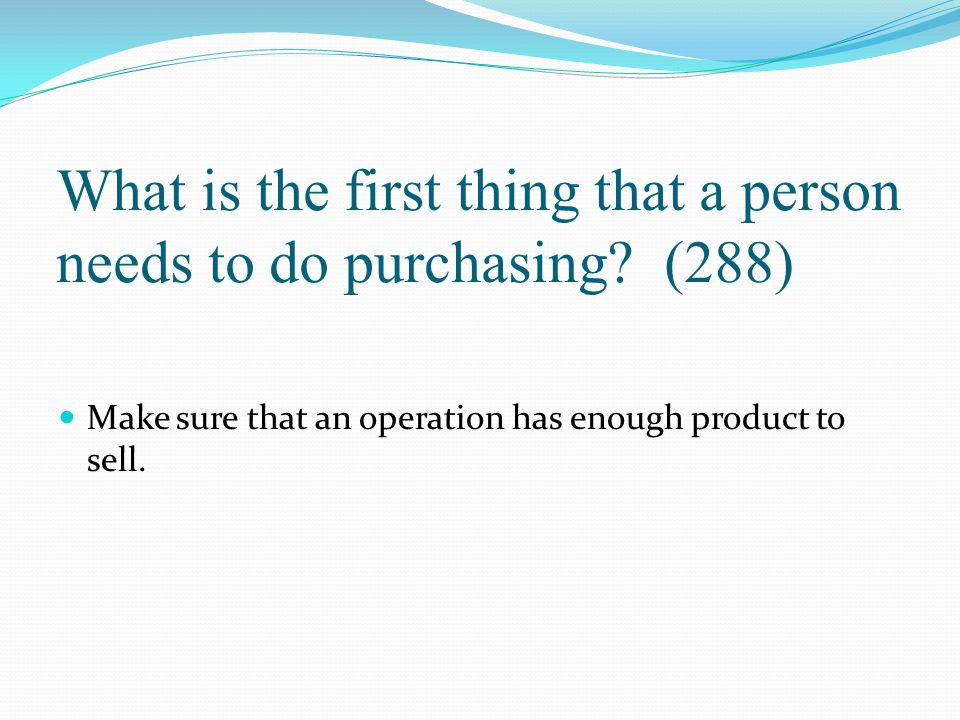 What is the first thing that a person needs to do purchasing (288)