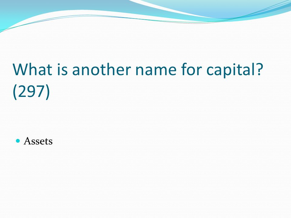 What is another name for capital (297)