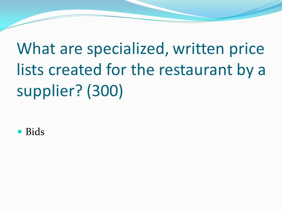 What are specialized, written price lists created for the restaurant by a supplier (300)