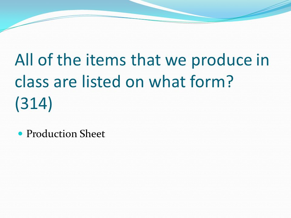 All of the items that we produce in class are listed on what form