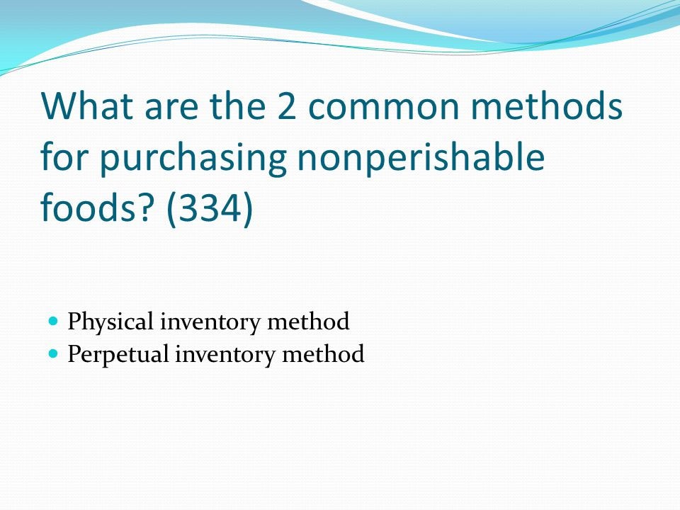 What are the 2 common methods for purchasing nonperishable foods (334)