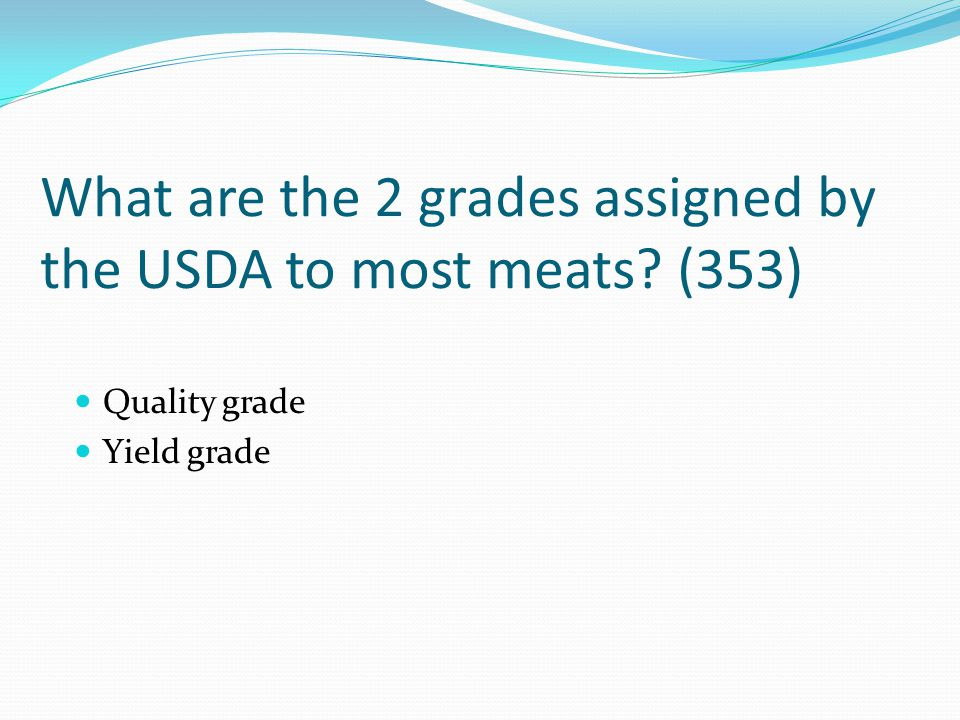 What are the 2 grades assigned by the USDA to most meats (353)