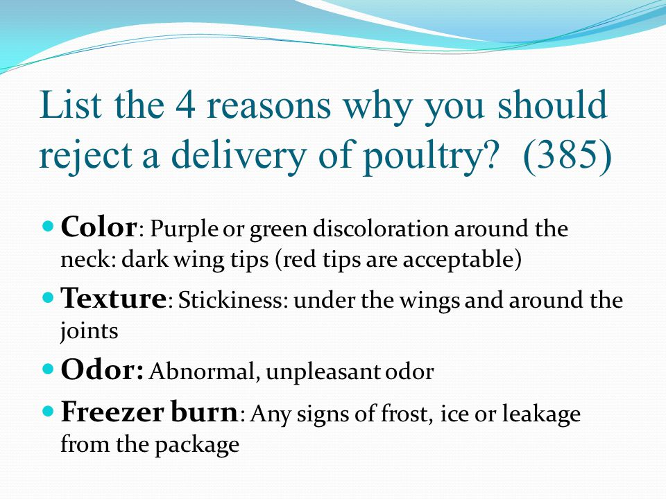 List the 4 reasons why you should reject a delivery of poultry (385)