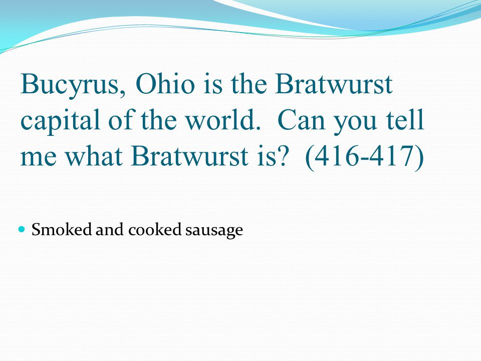 Bucyrus, Ohio is the Bratwurst capital of the world