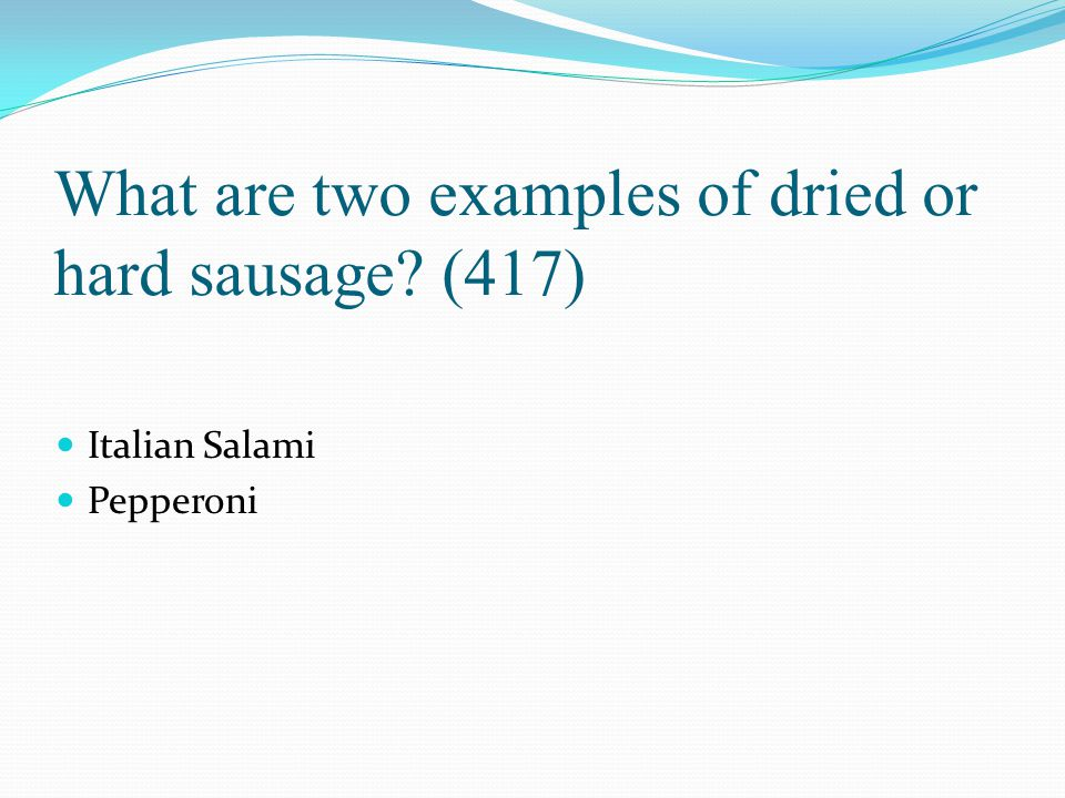 What are two examples of dried or hard sausage (417)