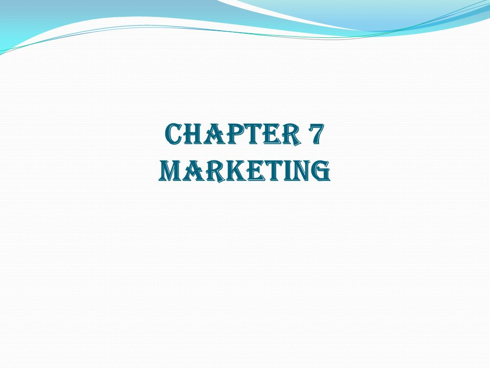 CHAPTER 7 MARKETING
