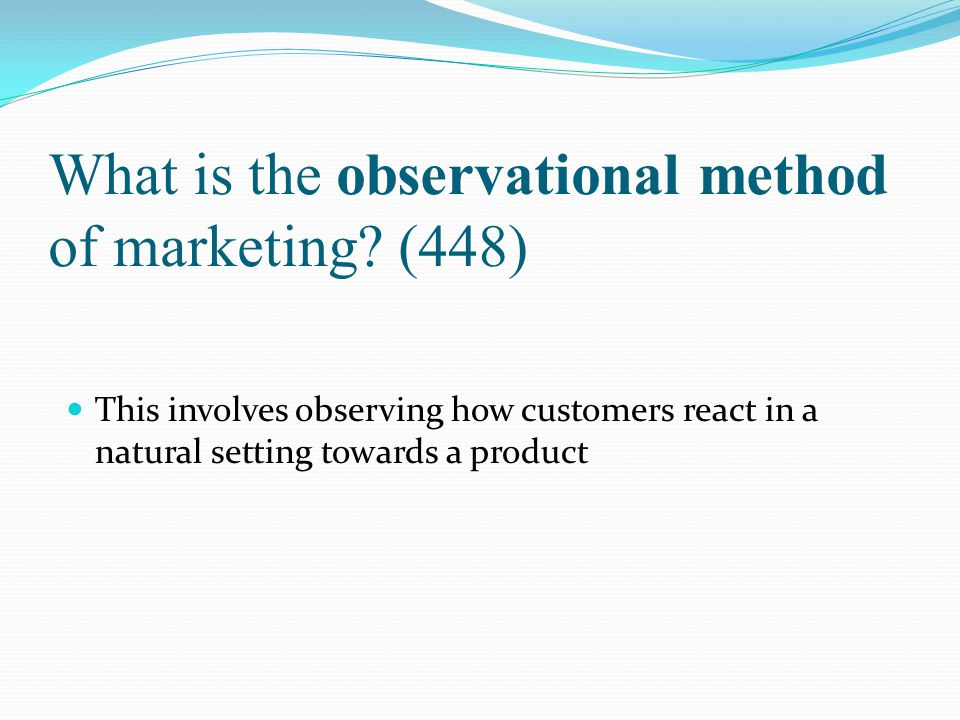 What is the observational method of marketing (448)