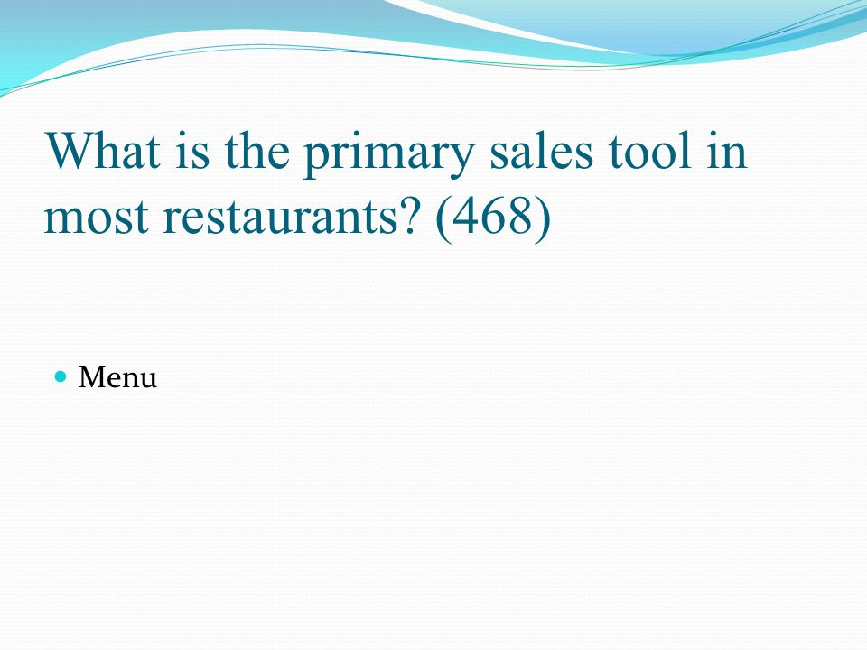 What is the primary sales tool in most restaurants (468)