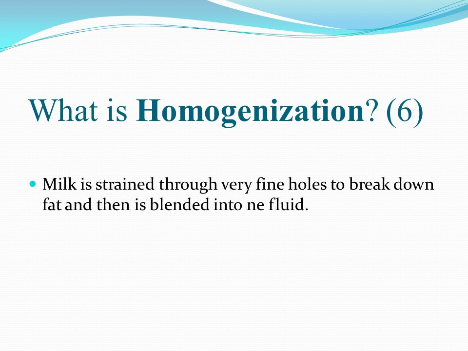 What is Homogenization (6)