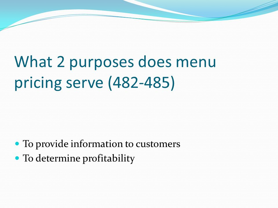What 2 purposes does menu pricing serve (482-485)