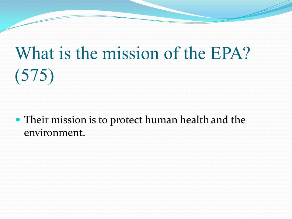 What is the mission of the EPA (575)