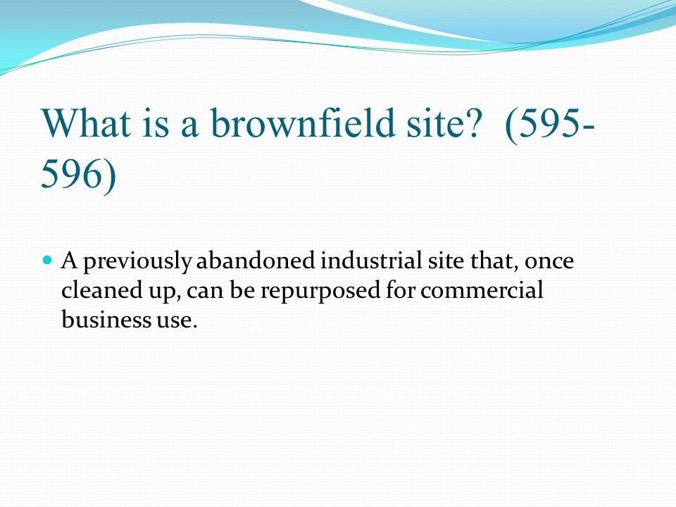 What is a brownfield site (595-596)