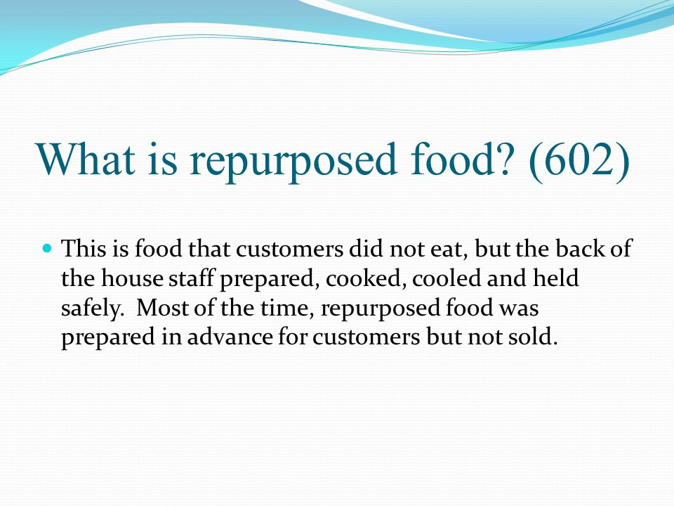 What is repurposed food (602)
