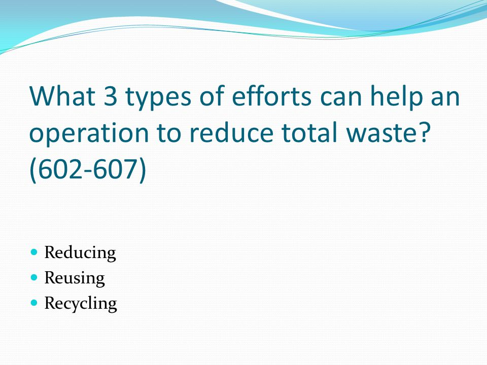 What 3 types of efforts can help an operation to reduce total waste