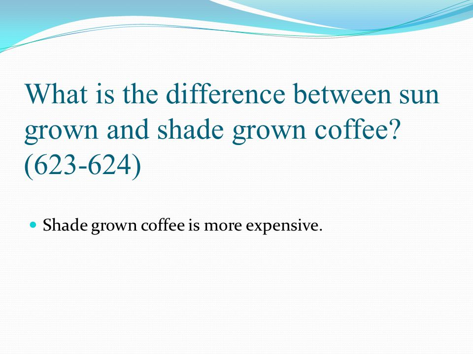 What is the difference between sun grown and shade grown coffee