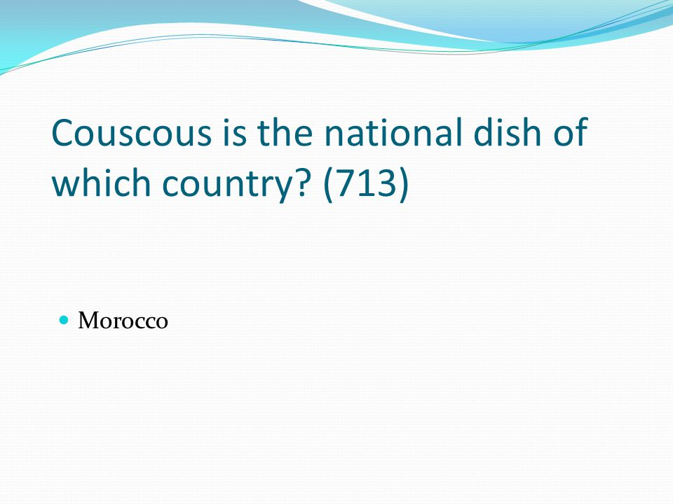 Couscous is the national dish of which country (713)