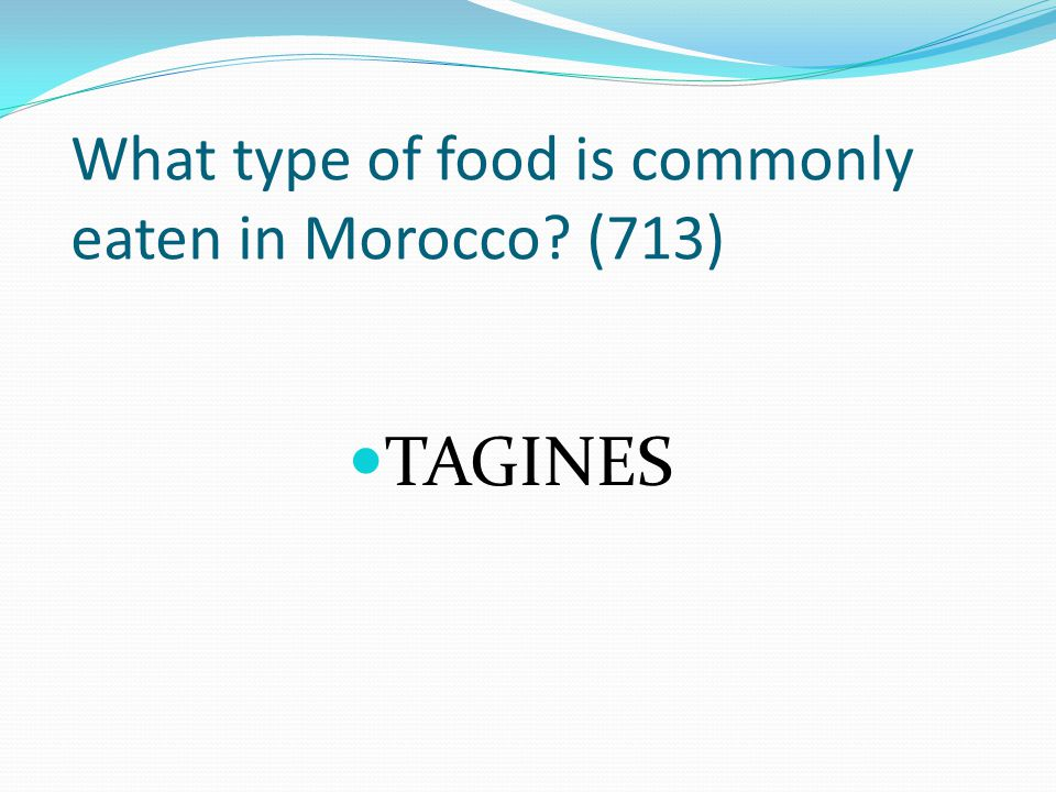 What type of food is commonly eaten in Morocco (713)