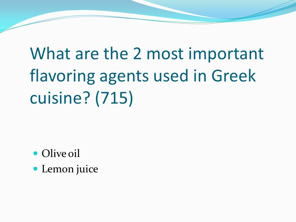 What are the 2 most important flavoring agents used in Greek cuisine