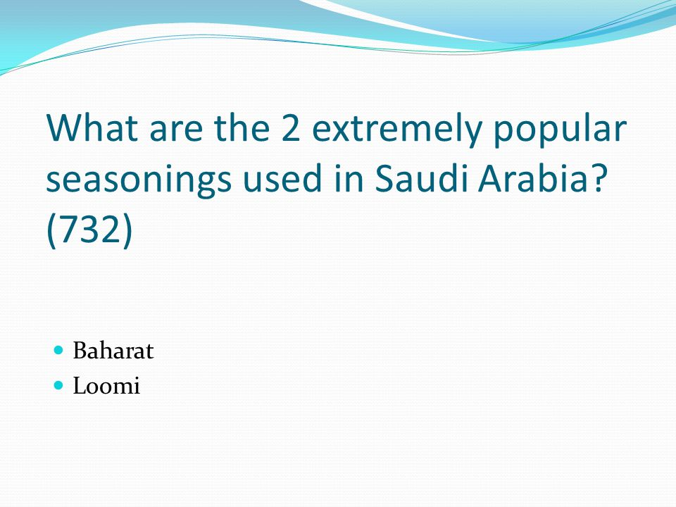 What are the 2 extremely popular seasonings used in Saudi Arabia (732)
