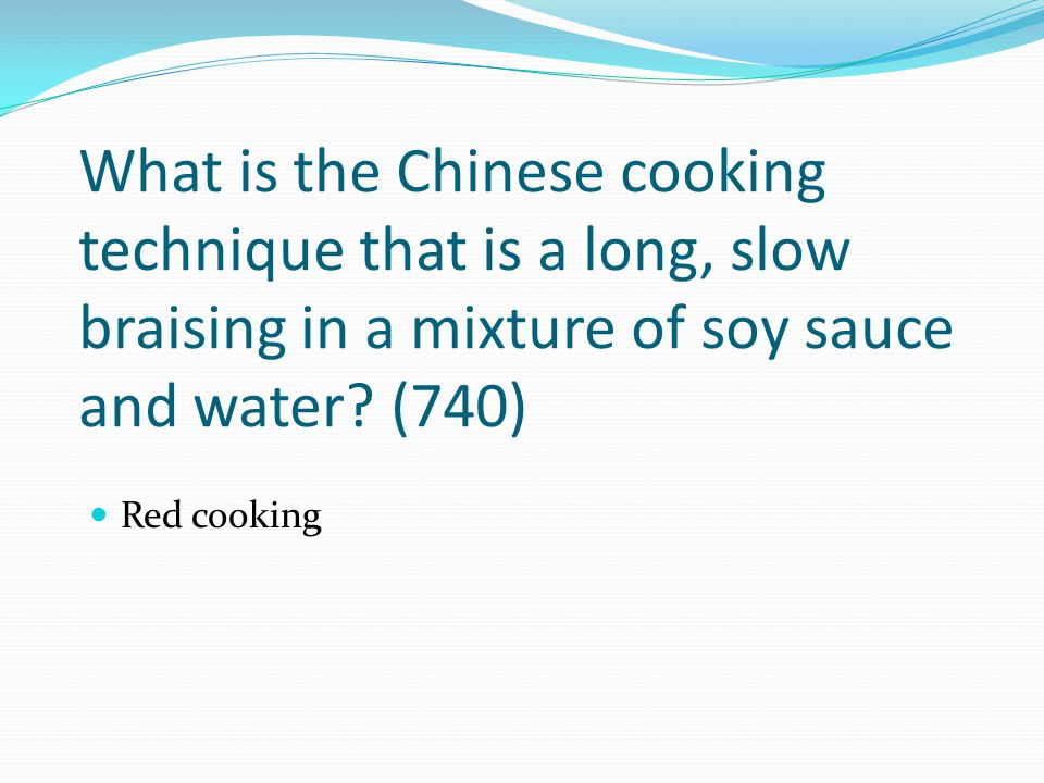 What is the Chinese cooking technique that is a long, slow braising in a mixture of soy sauce and water (740)