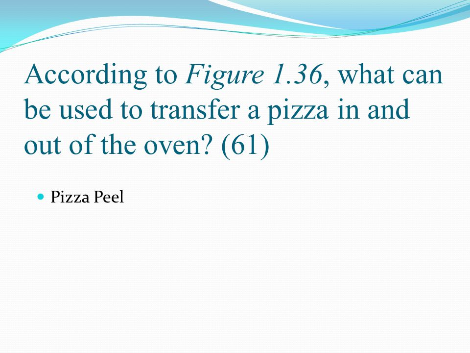 According to Figure 1.36, what can be used to transfer a pizza in and out of the oven (61)