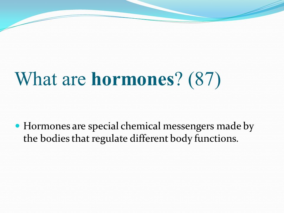 What are hormones.