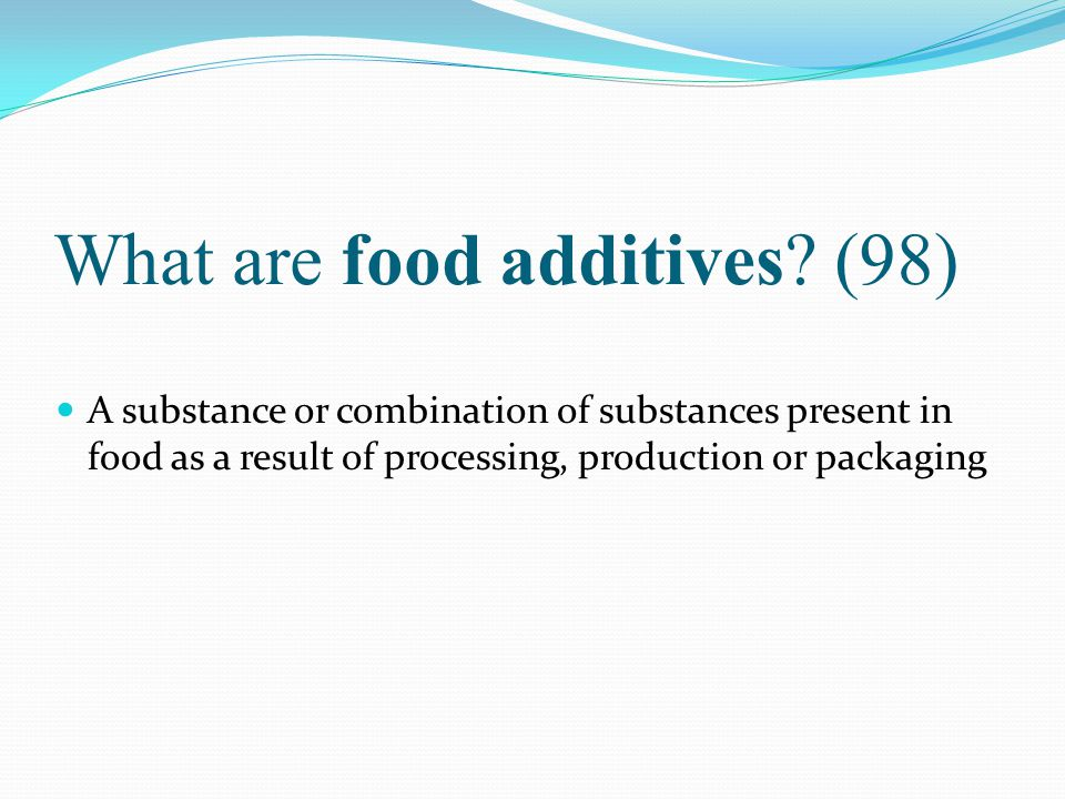 What are food additives (98)