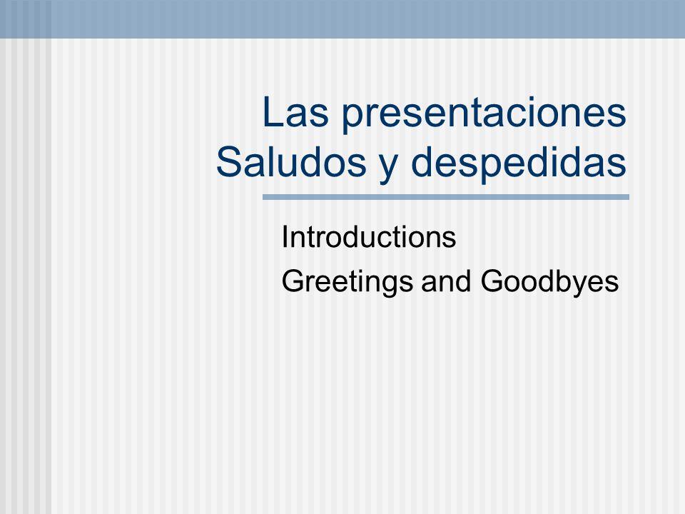 Las presentaciones Saludos y despedidas