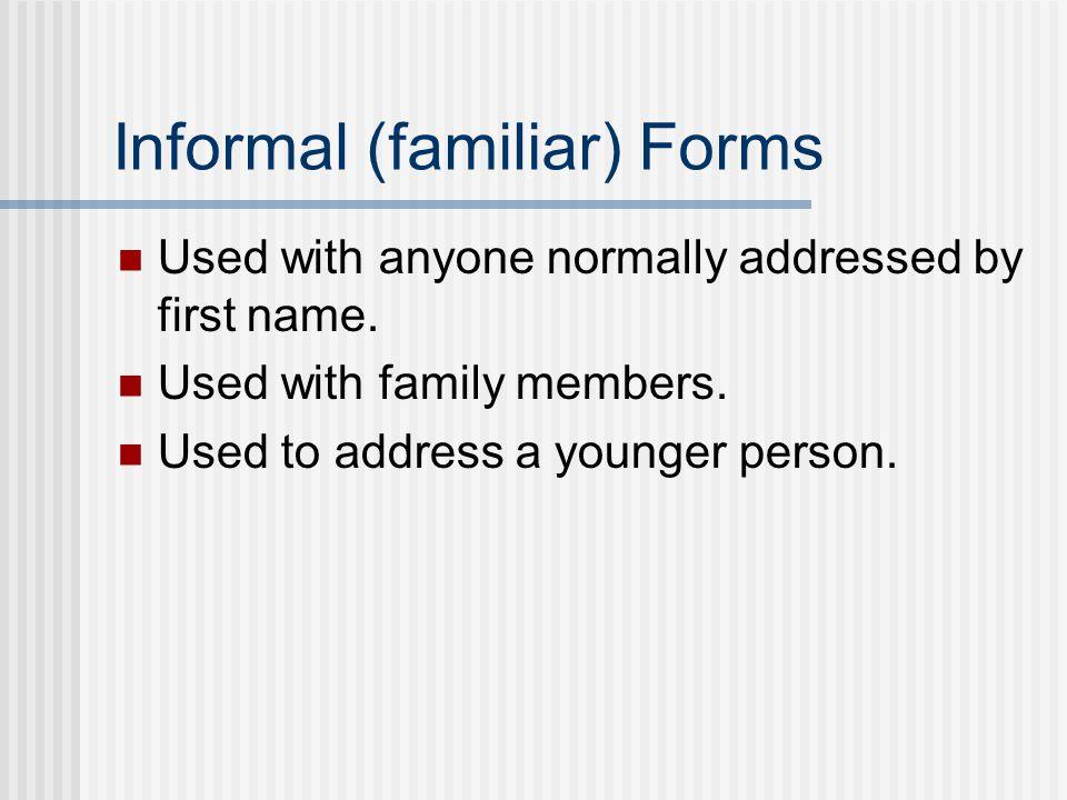 Informal (familiar) Forms
