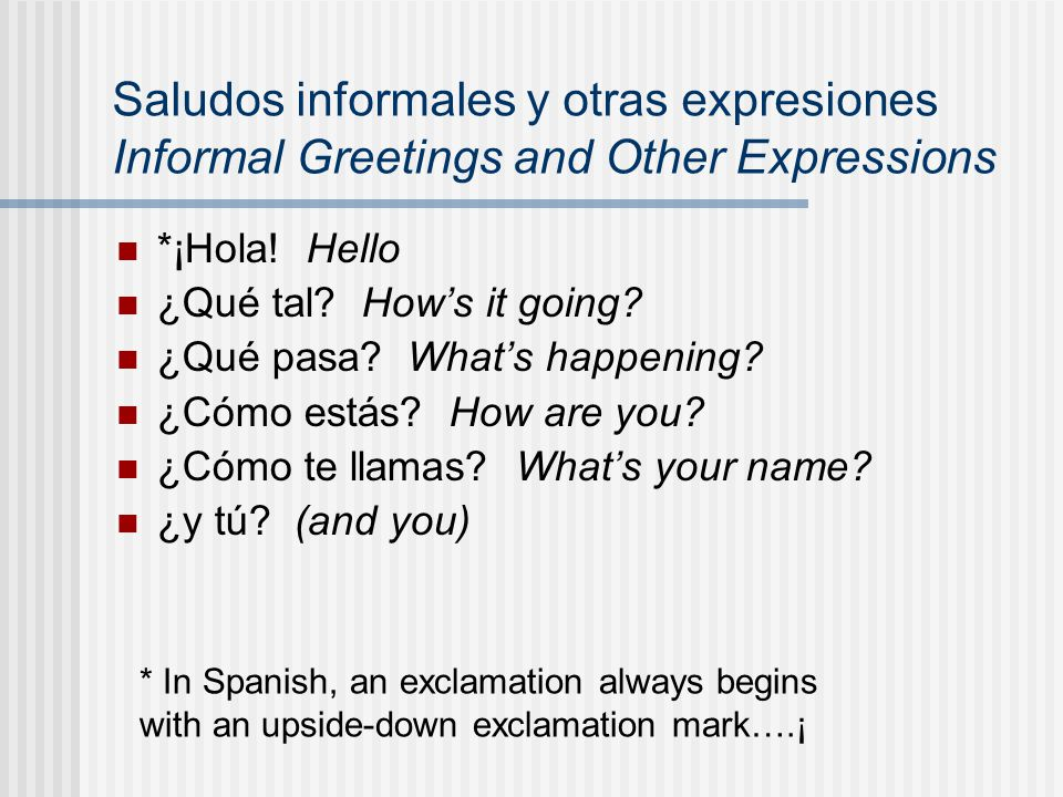 Saludos informales y otras expresiones Informal Greetings and Other Expressions