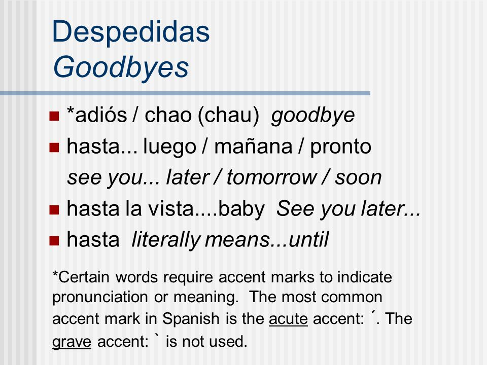 Despedidas Goodbyes *adiós / chao (chau) goodbye